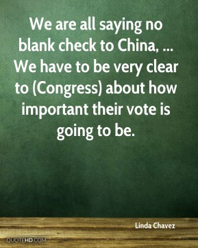 We are all saying no blank check to China, ... We have to be very clear to (Congress) about how important their vote is going to be.