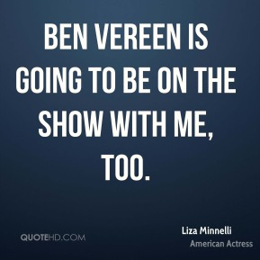 Ben Vereen is going to be on the show with me, too.
