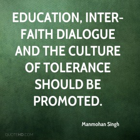 Education, inter-faith dialogue and the culture of tolerance should be promoted.