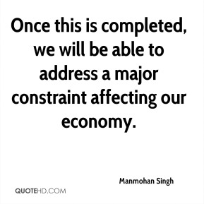 Once this is completed, we will be able to address a major constraint affecting our economy.