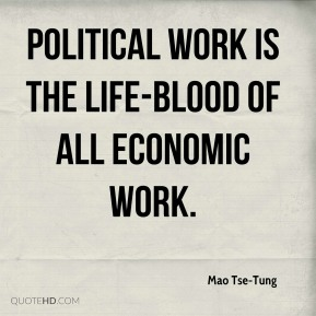 Political work is the life-blood of all economic work.