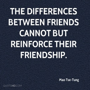 The differences between friends cannot but reinforce their friendship.