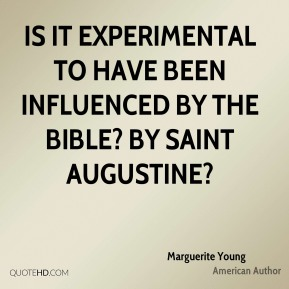 Marguerite Young - Is it experimental to have been influenced by the Bible? By Saint Augustine?