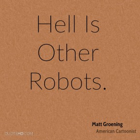 Hell Is Other Robots.