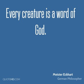 Every creature is a word of God.