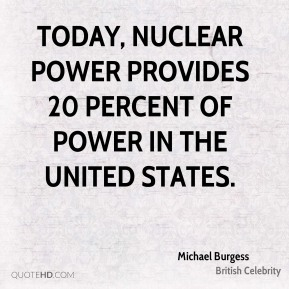 Today, nuclear power provides 20 percent of power in the United States.