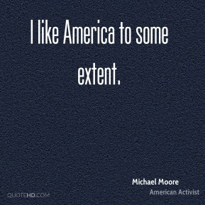 I like America to some extent.
