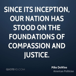 Mike DeWine - Since its inception, our Nation has stood on the foundations of compassion and justice.