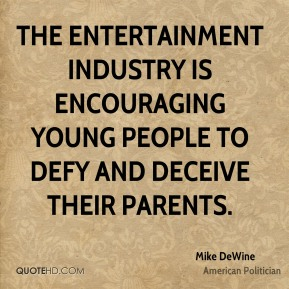 The entertainment industry is encouraging young people to defy and deceive their parents.