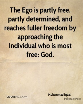 The Ego is partly free. partly determined, and reaches fuller freedom by approaching the Individual who is most free: God.