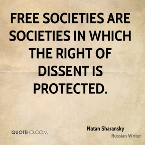 Free societies are societies in which the right of dissent is protected.