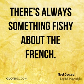 There's always something fishy about the French.