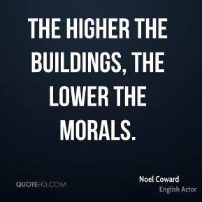 The higher the buildings, the lower the morals.