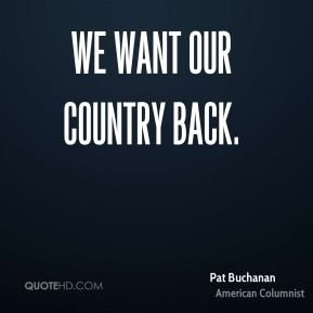 We want our country back.