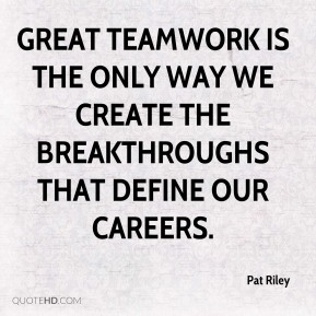 Great teamwork is the only way we create the breakthroughs that define our careers.