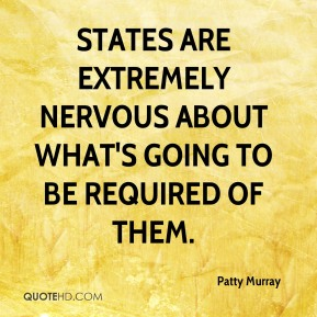 States are extremely nervous about what's going to be required of them.