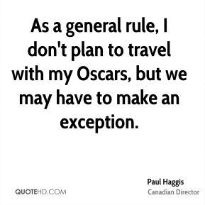 As a general rule, I don't plan to travel with my Oscars, but we may have to make an exception.