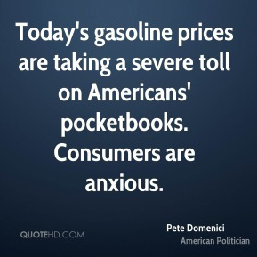Today's gasoline prices are taking a severe toll on Americans' pocketbooks. Consumers are anxious.
