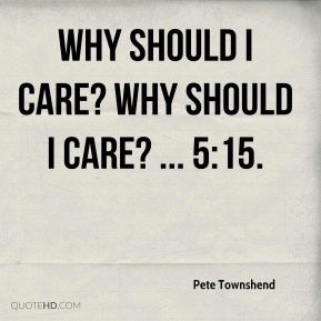 Why should I care? Why should I care? ... 5:15.