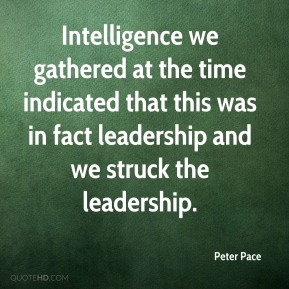 Intelligence we gathered at the time indicated that this was in fact leadership and we struck the leadership.