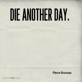 Die Another Day.