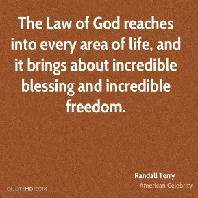 Randall Terry - The Law of God reaches into every area of life, and it brings about incredible blessing and incredible freedom.