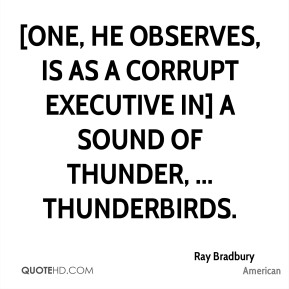 [One, he observes, is as a corrupt executive in] A Sound of Thunder, ... Thunderbirds.
