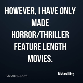 However, I have only made horror/thriller feature length movies.