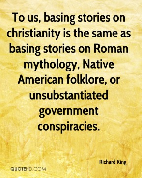 To us, basing stories on christianity is the same as basing stories on Roman mythology, Native American folklore, or unsubstantiated government conspiracies.