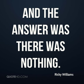 And the answer was there was nothing.