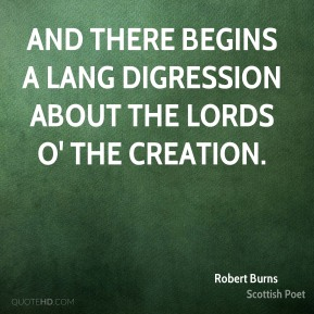 And there begins a lang digression about the lords o' the creation.