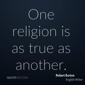 One religion is as true as another.