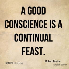 A good conscience is a continual feast.