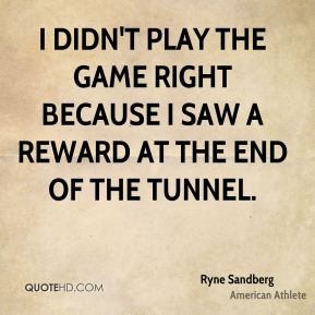 I didn't play the game right because I saw a reward at the end of the tunnel.