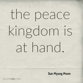 the peace kingdom is at hand.