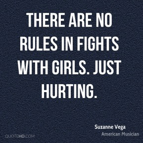There are no rules in fights with girls. Just hurting.