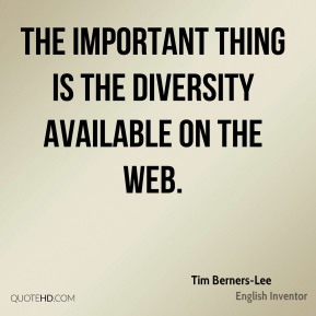 The important thing is the diversity available on the Web.