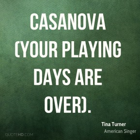 Casanova (Your Playing Days Are Over).