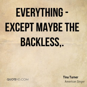 Everything - except maybe the backless.