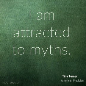 I am attracted to myths.
