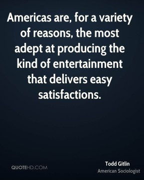 Americas are, for a variety of reasons, the most adept at producing the kind of entertainment that delivers easy satisfactions.
