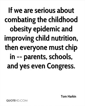 If we are serious about combating the childhood obesity epidemic and improving child nutrition, then everyone must chip in -- parents, schools, and yes even Congress.