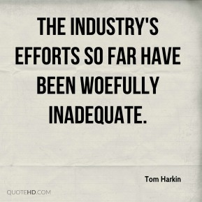 The industry's efforts so far have been woefully inadequate.