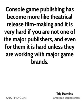 Console game publishing has become more like theatrical release film-making and it is very hard if you are not one of the major publishers, and even for them it is hard unless they are working with major game brands.