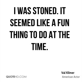 I was stoned. It seemed like a fun thing to do at the time.