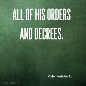 all of his orders and decrees.