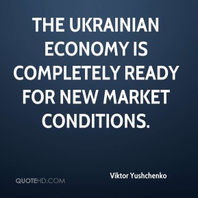 The Ukrainian economy is completely ready for new market conditions.