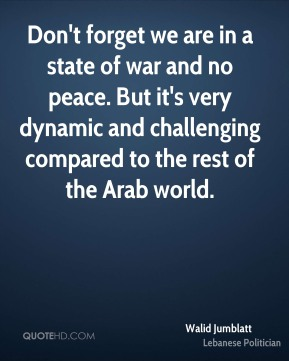 Don't forget we are in a state of war and no peace. But it's very dynamic and challenging compared to the rest of the Arab world.