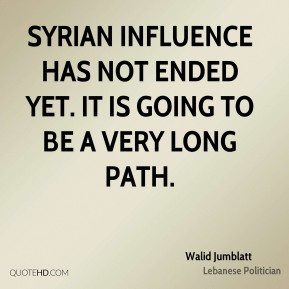Syrian influence has not ended yet. It is going to be a very long path.