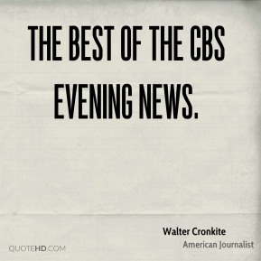 The Best of the CBS Evening News.